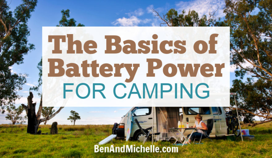 The Basics of Battery Power for Camping