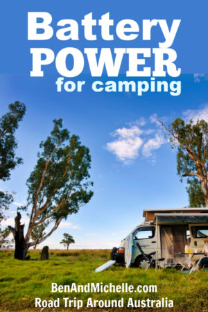 Want to understand the basics of battery power for camping? BenAndMichelle.com have put together the newbies guide to understanding your batteries, how they work and how they can be recharged. #batterypowerforcamping #campingAustralia
