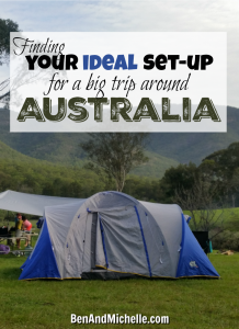 Our Ideal Set-Up for a big roadtrip around Australia. How to figure out what your needs and wants are, and then prioritise them based on what you're willing to compromise on... and what you're not.