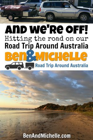 Ben & Michelle's Road Trip Around Australia - We're finally hitting the road and hoping that we've got everything that we need. The adventure begins!