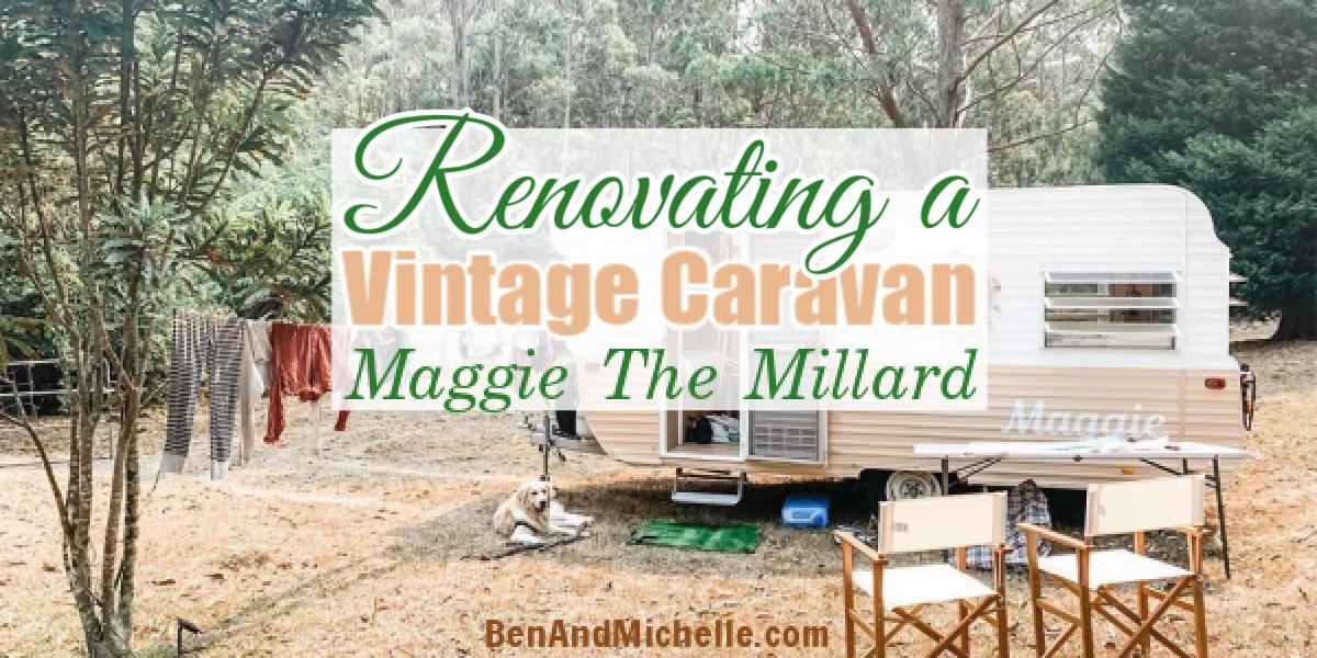 Renovated vintage caravan with text overlay: Renovating a vintage caravan - Maggie The Millard