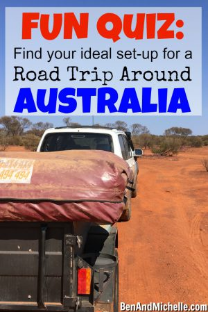 Road Trip Around Australia | Quiz: Which set up is right for your road trip around Australia? A fun seven question quiz that will have you thinking about your vehicle choices!
