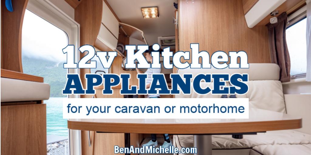 12 Volt DC Appliances for the Kitchen
