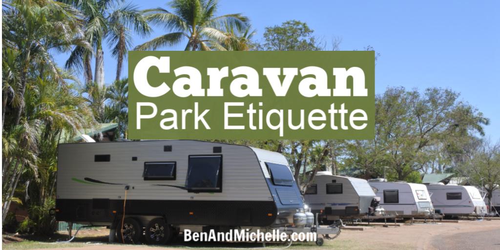 Caravan Park Etiquette | How to be a good caravan park neighbour