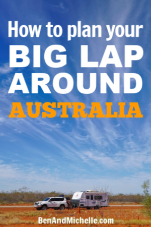Car and caravan in Australian outback with title, How to plan your big lap around Australia.
