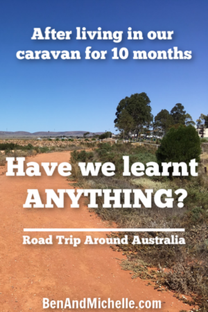 Ten months seems like a long time to live in a caravan... here's what we've learnt.