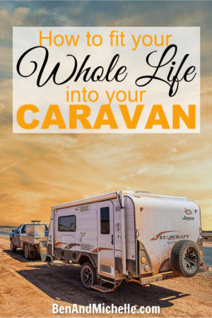 You can fit your whole life into a caravan so that you can travel around Australia, but it starts with downsizing to a caravan first! #downsizing
