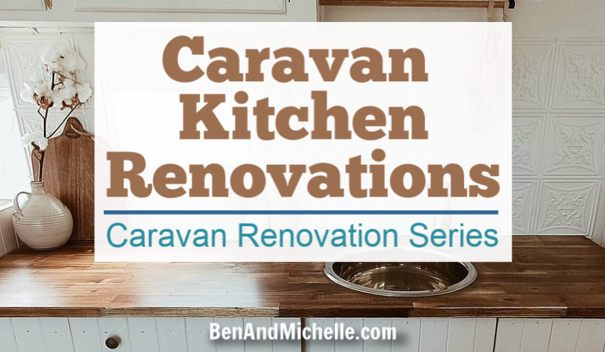 Caravan Kitchen Renovations | Caravan Renovation Series