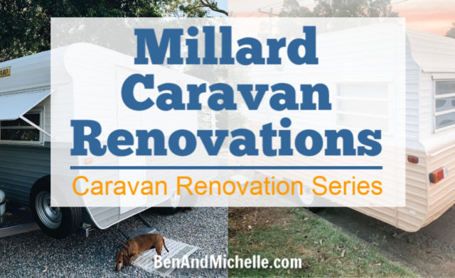 Millard Caravan Renovations | Caravan Renovation Series