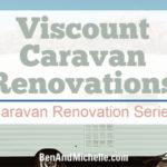 Viscount Caravan Renovations | Caravan Renovation Series