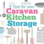 5 tips for your caravan kitchen storage space