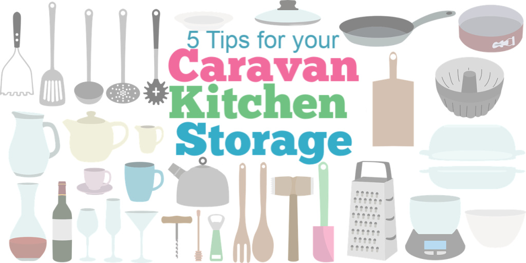 5 tips for your caravan kitchen storage space