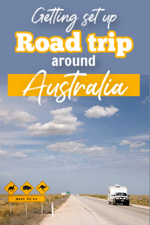 Car and caravan on outback road. Text overlay: Getting set up road trip around Australia