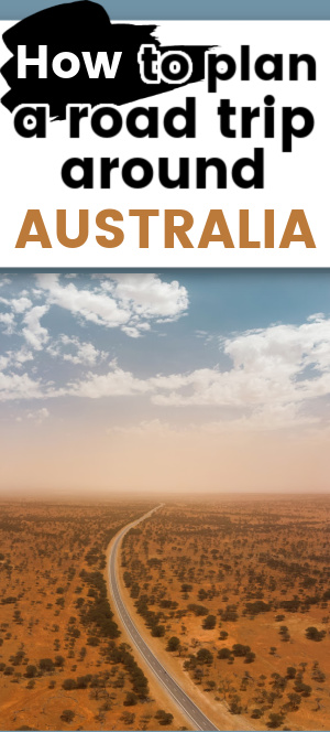 Aerial view of outback road, with text overlay: How to plan a road trip around Australia