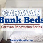 Caravan Bunk Beds | Caravan Renovation Series