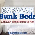 Caravan Bunk Beds | Caravan Renovation Series