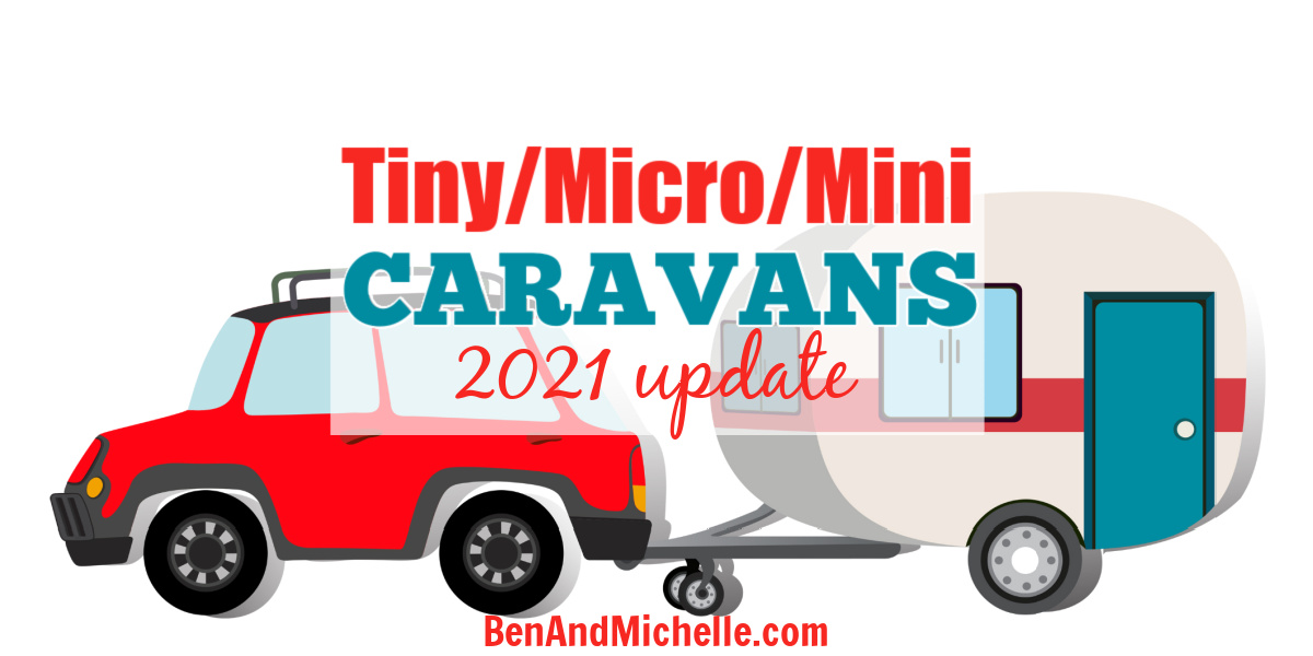 Illustration of car and small caravan. Text overlay: Tiny/micro/mini caravans 2021 update.