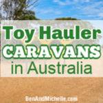 toy hauler caravans in Australia