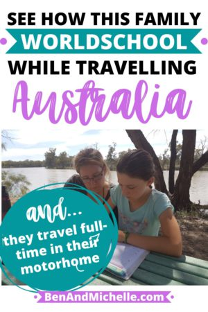 Pin with picture of mother and child doing school work with text overlay: See how this family worldschool while travelling Australia