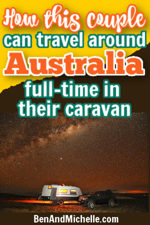 Pin with text overlay: How this couple can travel Australia full-time in their caravan