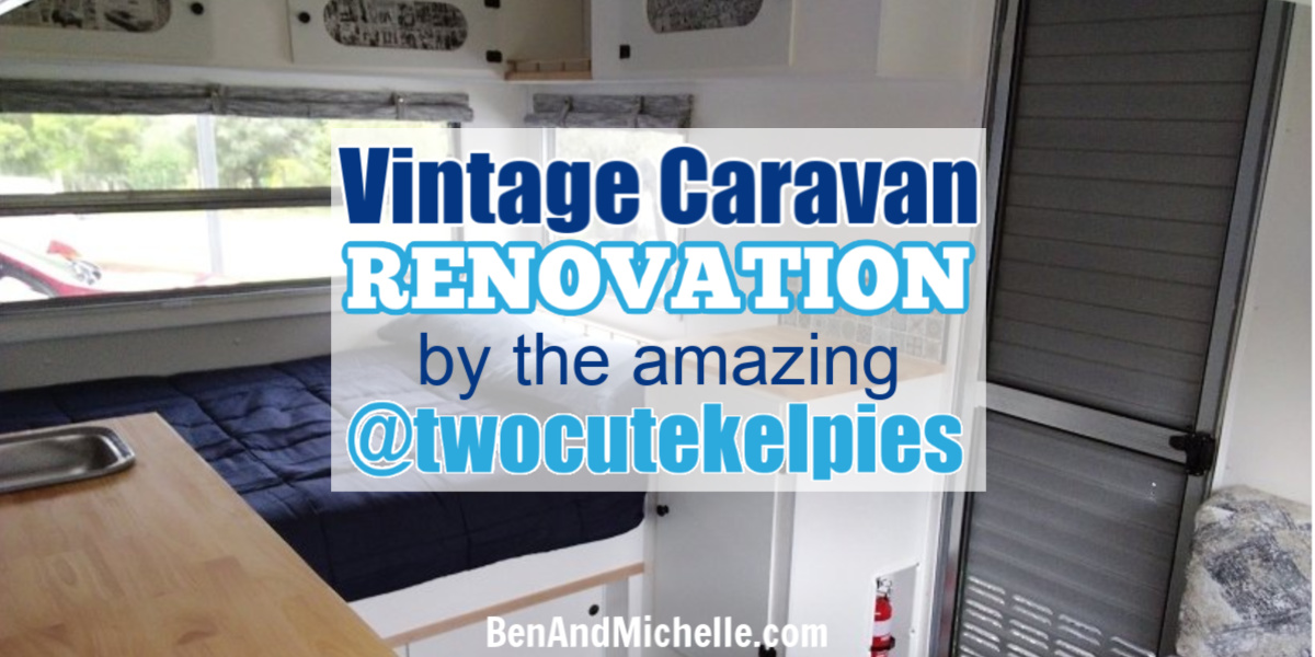 Interior of vintage caravan with text overlay: Vintage caravan renovation by the amazing @twocutekelpies