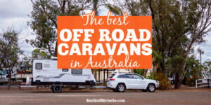 Car and caravan in outback town with text: The best off road caravans in Australia.